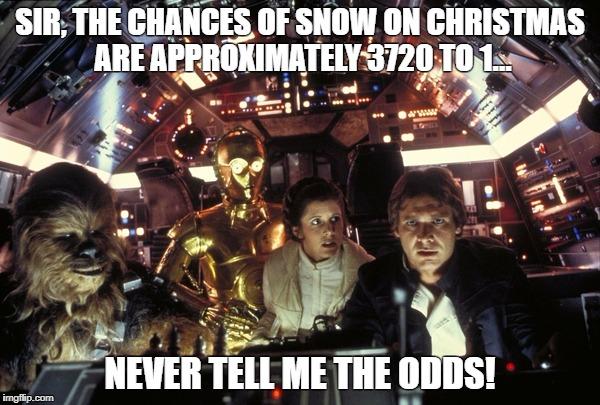 Never tell me the odds!.jpg